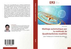 Bookcover of Maillage automatique par la méthode de Quadtrée/Octrée modifiée