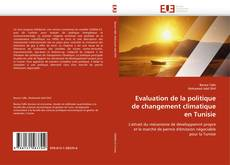 Bookcover of Evaluation de la politique de changement climatique en Tunisie