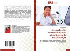 Bookcover of Une recherche herméneutique en didactique de la microbiologie