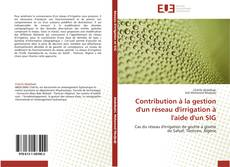 Couverture de Contribution à la gestion d'un réseau d'irrigation à l'aide d'un SIG