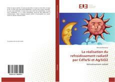 Bookcover of La réalisation du refroidissement radiatif par  CdTe/Si et Ag/SiO2