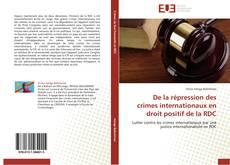 Couverture de De la répression des crimes internationaux en droit positif de la RDC