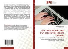 Bookcover of Simulation Monte Carlo d'un accélérateur linéaire médicale