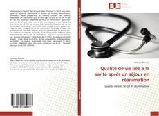 Copertina di Qualité de vie liée à la santé après un séjour en réanimation