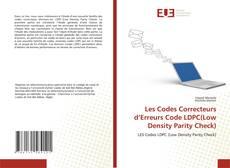 Bookcover of Les Codes Correcteurs d'Erreurs Code LDPC(Low Density Parity Check)