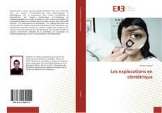 Portada del libro de Les explorations en obstétrique