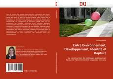 Copertina di Entre Environnement, Développement, Identité et Rupture