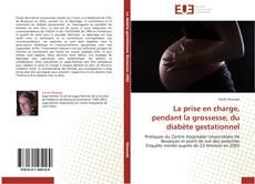 Copertina di La prise en charge, pendant la grossesse, du diabète gestationnel