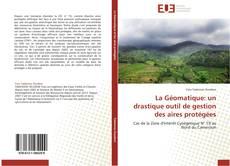 Bookcover of La Géomatique: un drastique outil de gestion des aires protégées