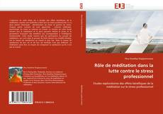 Buchcover von Rôle de méditation dans la lutte contre le stress professionnel