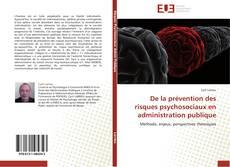 Couverture de De la prévention des risques psychosociaux en administration publique