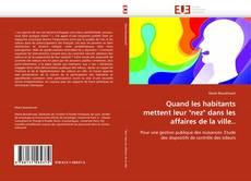 """Bookcover of Quand les habitants mettent leur """"nez"""" dans les affaires de la ville.."""