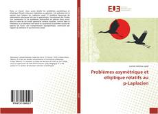 Problèmes asymétrique et  elliptique relatifs au  p-Laplacien的封面