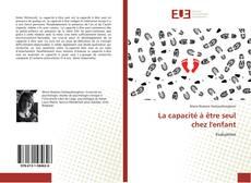 Bookcover of La capacité à être seul chez l'enfant