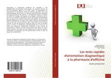 Bookcover of Les tests rapides d'orientation diagnostique à la pharmacie d'officine