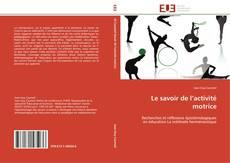 Bookcover of Le savoir de l'activité motrice