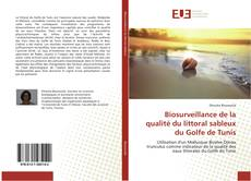 Copertina di Biosurveillance de la qualité du littoral sableux du Golfe de Tunis