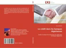 Couverture de Le crédit dans les banques Algériennes