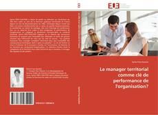 Couverture de Le manager territorial comme clé de performance de l'organisation?
