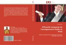 Bookcover of Efficacité comparée de l'enseignement Public et Privé