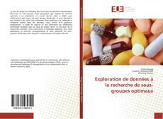 Exploration de données à la recherche de sous-groupes optimaux kitap kapağı