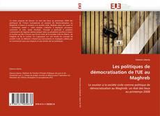 Borítókép a  Les politiques de démocratisation de l'UE au Maghreb - hoz