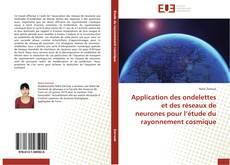 Application des ondelettes et des réseaux de neurones pour l'étude du rayonnement cosmique kitap kapağı