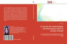 Capa do livro de Le succès des technologies de l'information dans la mission d'audit
