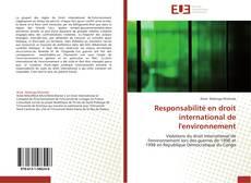 Bookcover of Responsabilité en droit international de l'environnement