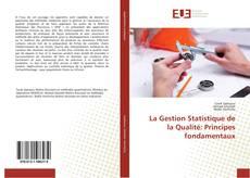 Buchcover von La Gestion Statistique de la Qualité: Principes fondamentaux
