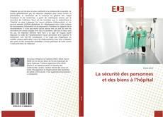 Couverture de La sécurité des personnes et des biens à l'hôpital