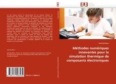 Méthodes numériques innovantes pour la simulation thermique de composants électroniques kitap kapağı