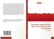 Bookcover of Techniques d'optimisation pour le transport des flux multimédias
