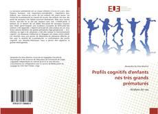 Bookcover of Profils cognitifs d'enfants nés très grands prématurés