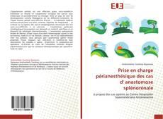Prise en charge périanesthésique des cas d' anastomose splénorénale kitap kapağı
