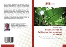 Couverture de Régionalisation de l'utilisation des ressources naturelles