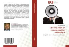 L'Enonciation en communication médiatique kitap kapağı