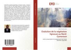 Évolution de la végétation ligneuse au Nord-Cameroun的封面