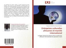 Entreprises culturelles africaines et marché international的封面