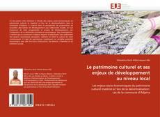 Couverture de Le patrimoine culturel et ses enjeux de développement au niveau local