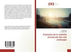 Portada del libro de Evolution de la stabilité structurale des sols aménagés
