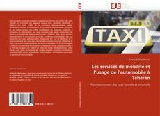 Portada del libro de Les services de mobilité et l'usage de l'automobile à Téhéran