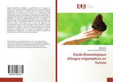 Etude Bioécologique d'Orgyia trigotephras en Tunisie的封面