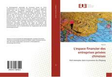 Portada del libro de L'espace financier des entreprises privées chinoises
