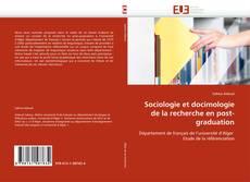 Bookcover of Sociologie et docimologie de la recherche en post-graduation