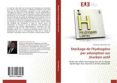 Couverture de Stockage de l'hydrogène par adsorption sur charbon actif