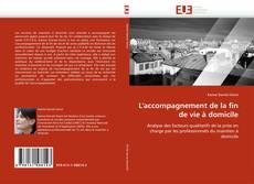Bookcover of L'accompagnement de la fin de vie à domicile