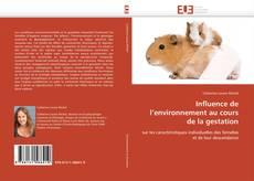 Couverture de Influence de l'environnement au cours de la gestation