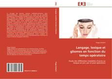 Bookcover of Langage, lexique et gliomes en fonction du temps opératoire
