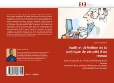 Audit et définition de la politique de sécurité d'un réseau kitap kapağı